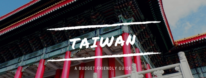 A budget-friendly guide to Taiwan