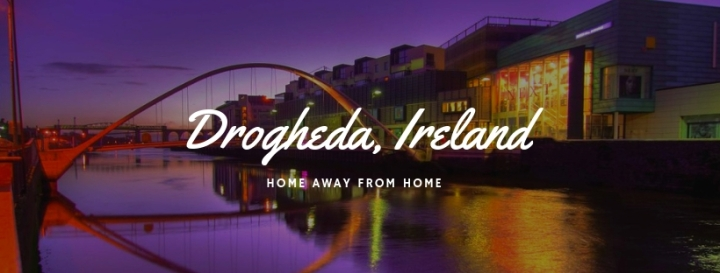 Drogheda, My New Home