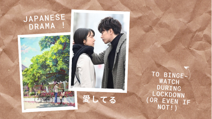 Japanese Drama to Binge-watch during Lockdown (or even ifnot!)